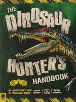 The Dinosaur Hunter's Handbook: An Adventurer's Guide to Prehistoric Beasts 9781783121137