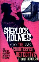 The Counterfeit Detective (The Further Adventures of Sherlock Homes) 9781783299256