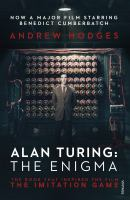 Alan Turing: The Enigma: The Book That Inspired the Film The Imitation Game 9781784700089
