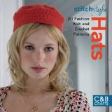 Stitch Style Hats: 20 Fashion Knit and Crochet Patterns
