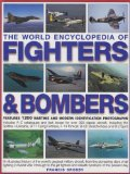 The World Encyclopedia of Fighters & Bombers 9781844769179