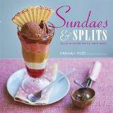 Sundaes & Splits: Delicious Recipes for Ice Cream Treats 9781845979713