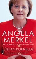 Angela Merkel: The Chancellor And Her World 9781846883187