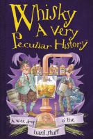 Whisky: A Very Peculiar History (Very Peculiar Histories) 9781907184765