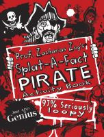 Prof. Zacharias Zog's Splat-A-Fact Pirate Activity Book 9781907184857