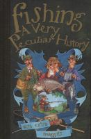 Fishing: A Very Peculiar History 9781908177919