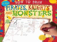 How to Draw Pirates, Knights and Monsters 9781909645981