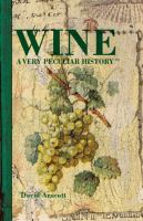 Wine: A Very Peculiar History 9781910184882