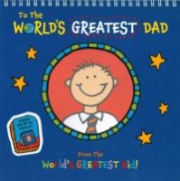 To the World's Greatest Dad From the (World's Greatest Kid!) 9781922048349