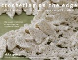 Crocheting on the Edge: Ribs & Bobbles*ruffles*flora*fringes*points & Scallops 9781933027357