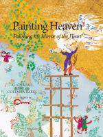 Painting Heaven: Polishing the Mirror of the Heart 9781941610138