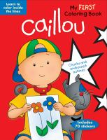 Caillou: My First Coloring Book 9782894508992